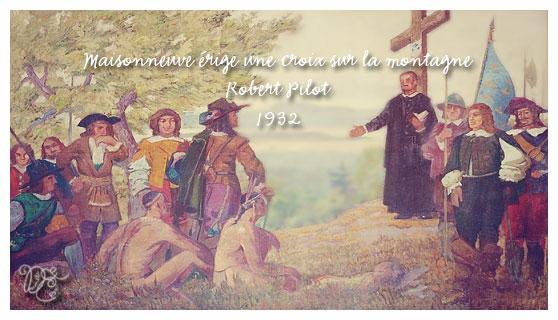 Maisonneuve érige une croix sur la montagne par Robert Pilot