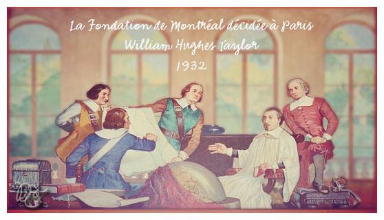 La fondation de Montréal décidée à Paris par William Hughes Taylor