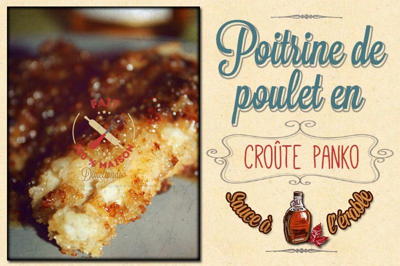 Poitrine de poulet en croûte panko, sauce à l'érable