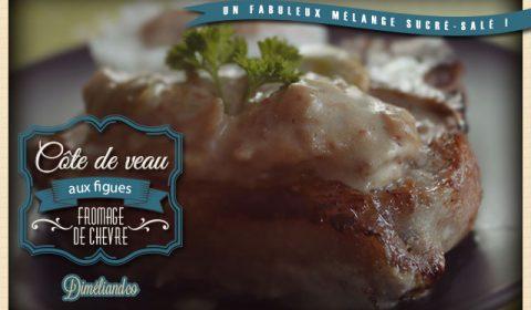 Côte de veau aux figues et fromage de chèvre